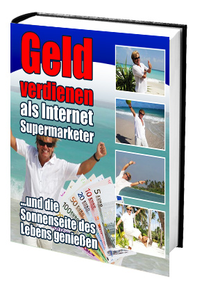 Geldverdienen als Internet-SuperMarketer