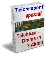 Teichreport special Teichbau - Drama in 3 Akten