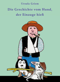 """Ursula Griem/Horst Rudolph: """"Die             Geschichte vom Hund, der Einauge hieß"""".  Pellworm Verlag, ISBN             978-3-936017-17-5, 6,90 Euro"""
